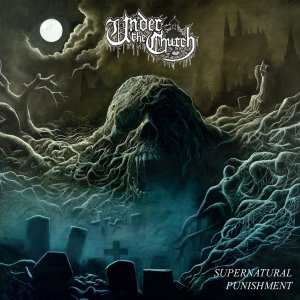 Under the Church – Supernatural Punishment (2017) REVIEW